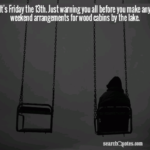 Friday The 13th Captions Tumblr