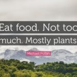 Michael Pollan Eat Food Mostly Plants Quote Tumblr